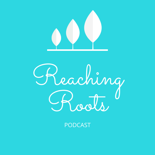 Reaching Roots Podcast