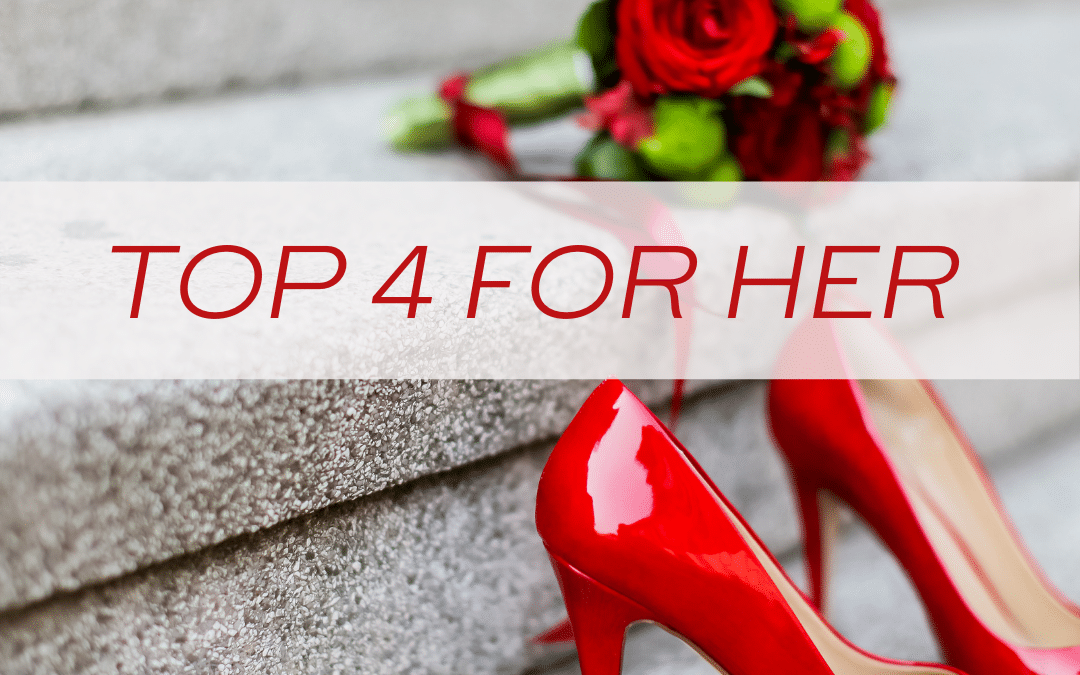 Valentine's Day: Top 4 For Her